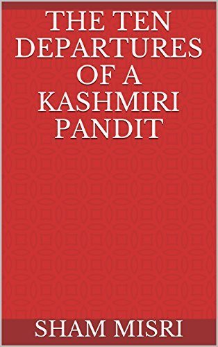 The Ten Departures of A Kashmiri Pandit Sham Misri