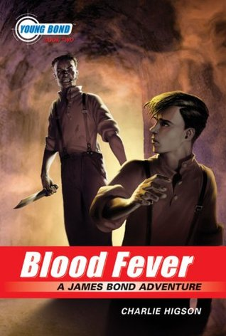 The Young Bond Series, Book Two: Blood Fever (A James Bond Adventure, new cover)  by  Charlie Higson