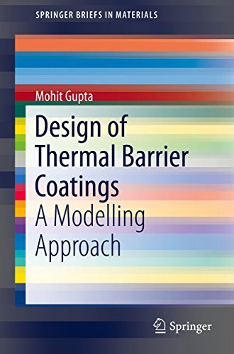 Design of Thermal Barrier Coatings: A Modelling Approach  by  Mohit Gupta