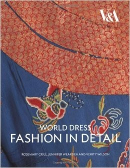 World Dress: Fashion in Detail Rosemary Crill