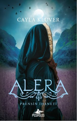 Alera - Prensin İhaneti (Legacy, #2) Cayla Kluver