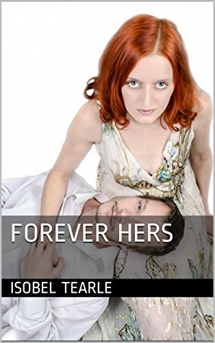 Forever Hers  by  Isobel Tearle