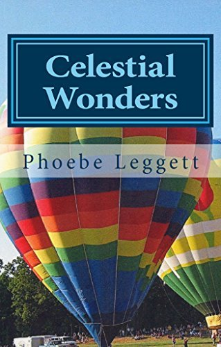 Celestial Wonders: And Other Things (Hidden Treasures Book 4) Phoebe Leggett