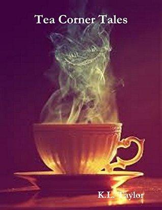 Tea Corner Tales  by  K.L. Taylor