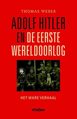 Adolf Hitler en de Eerste Wereldoorlog Thomas Weber
