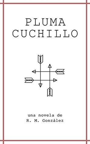 Pluma Cuchillo R. M. González