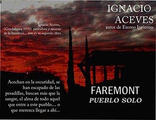 FAREMONT: PUEBLO SOLO  by  Ignacio Aceves