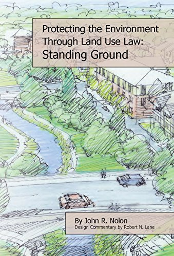 Protecting the Local Environment Through Land Use Law: Standing Ground  by  John Nolon