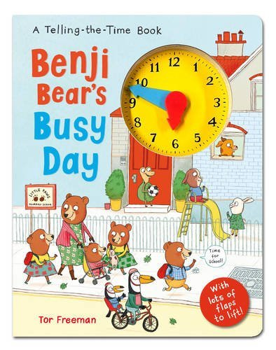 Benji Bears Busy Day: A telling the time book Tor Freeman