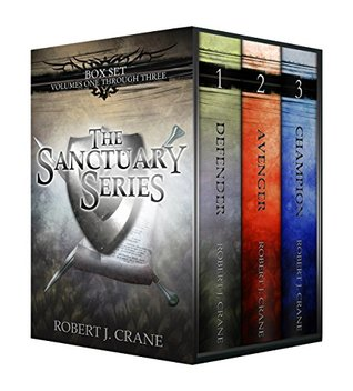 The Sanctuary Series, Books 1-3: Defender, Avenger and Champion  by  Robert J. Crane