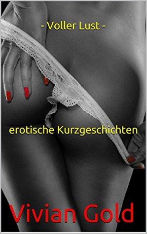 Voller Lust - erotische Kurzgeschichten  by  Vivian Gold