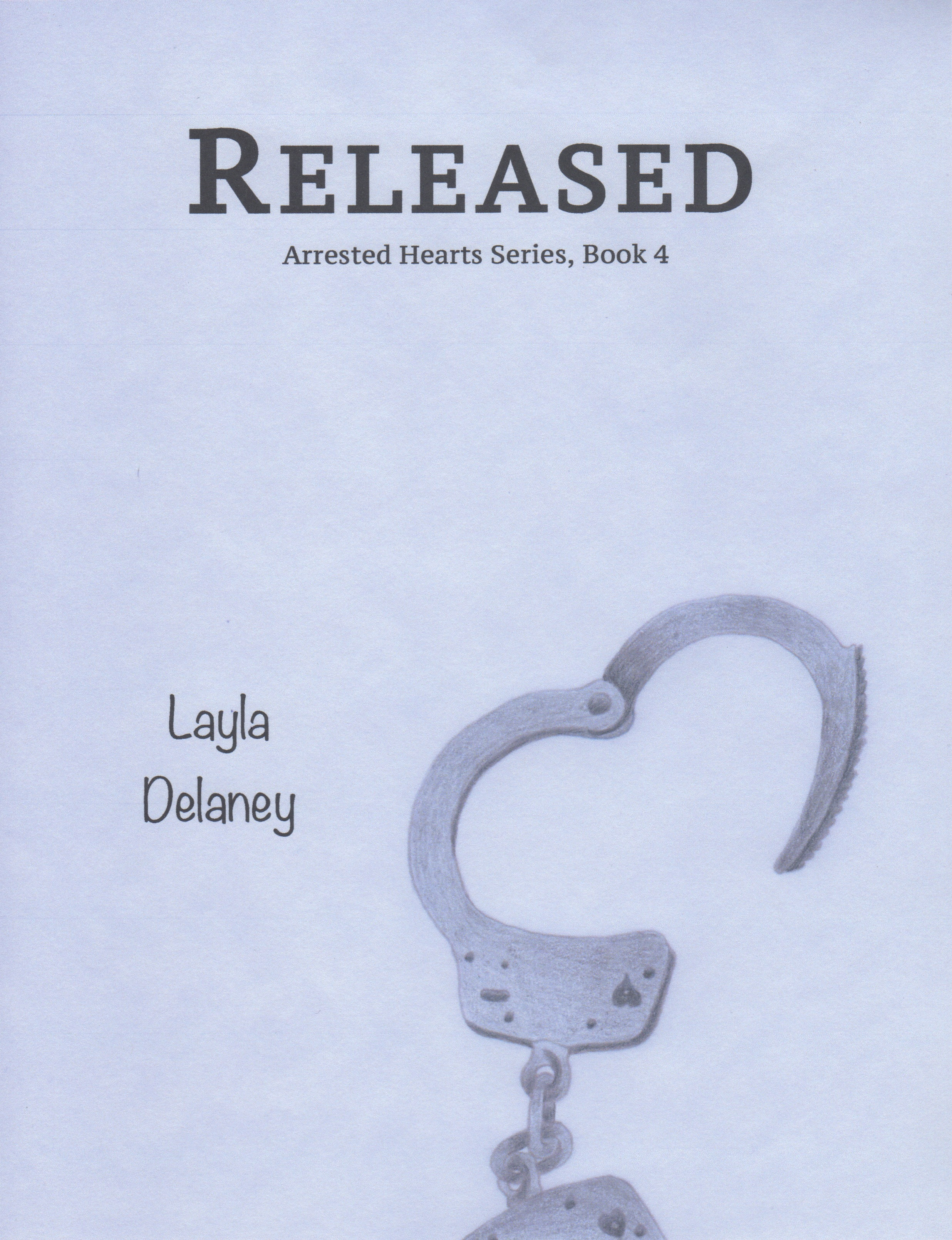 Released - Arrested Hearts Series, Book 4  by  Layla  Delaney