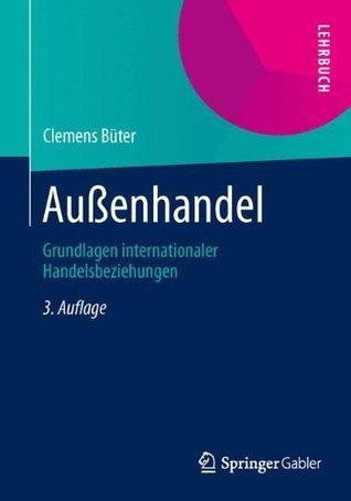 Außenhandel: Grundlagen internationaler Handelsbeziehungen  by  Clemens Büter