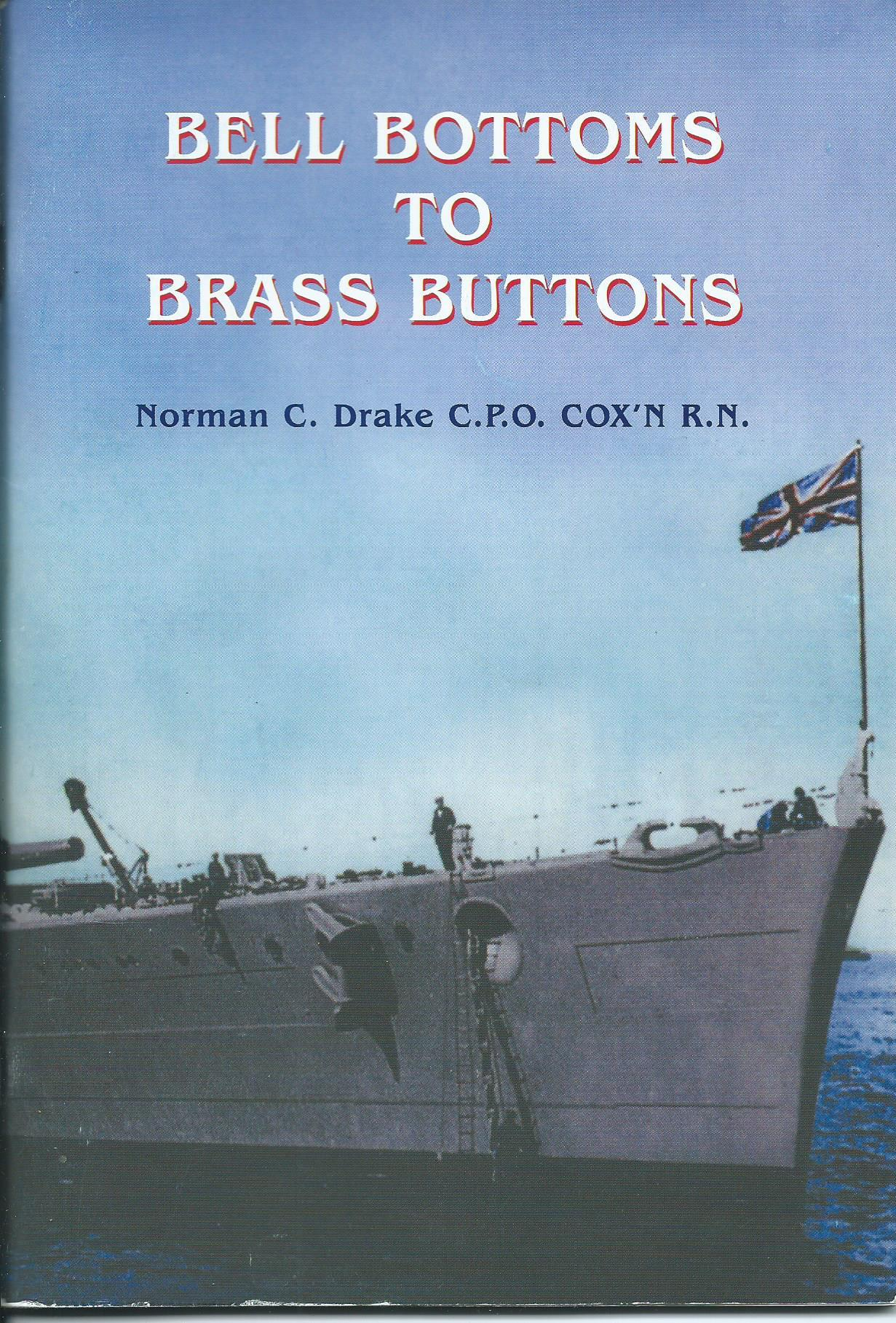 Bell Bottoms to Brass Buttons  by  Norman C. Drake
