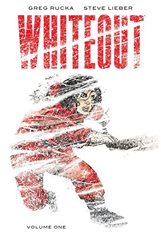 Whiteout, Vol. 1, Definitive Edition Greg Rucka