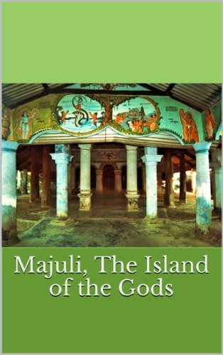 Majuli, The Island of the Gods Sumant Barooah