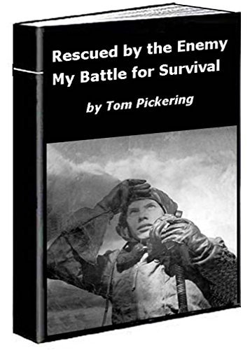 Rescued By The Enemy: My Battle for Survival  by  Thomas Pickering