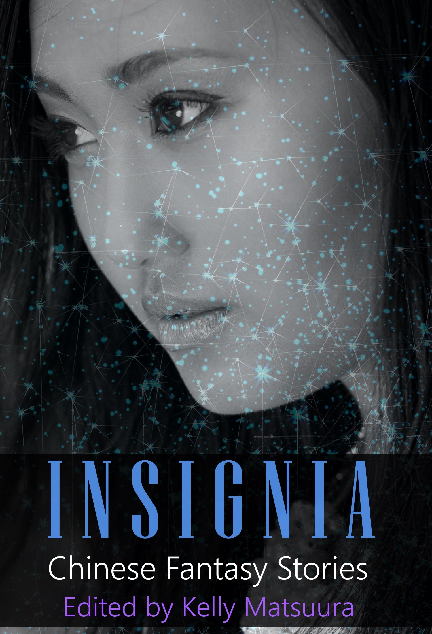 Insignia: Chinese Fantasy Stories (Insignia Anthology Series #2)  by  Kelly Matsuura
