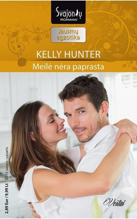 Meilė nėra paprasta  by  Kelly Hunter