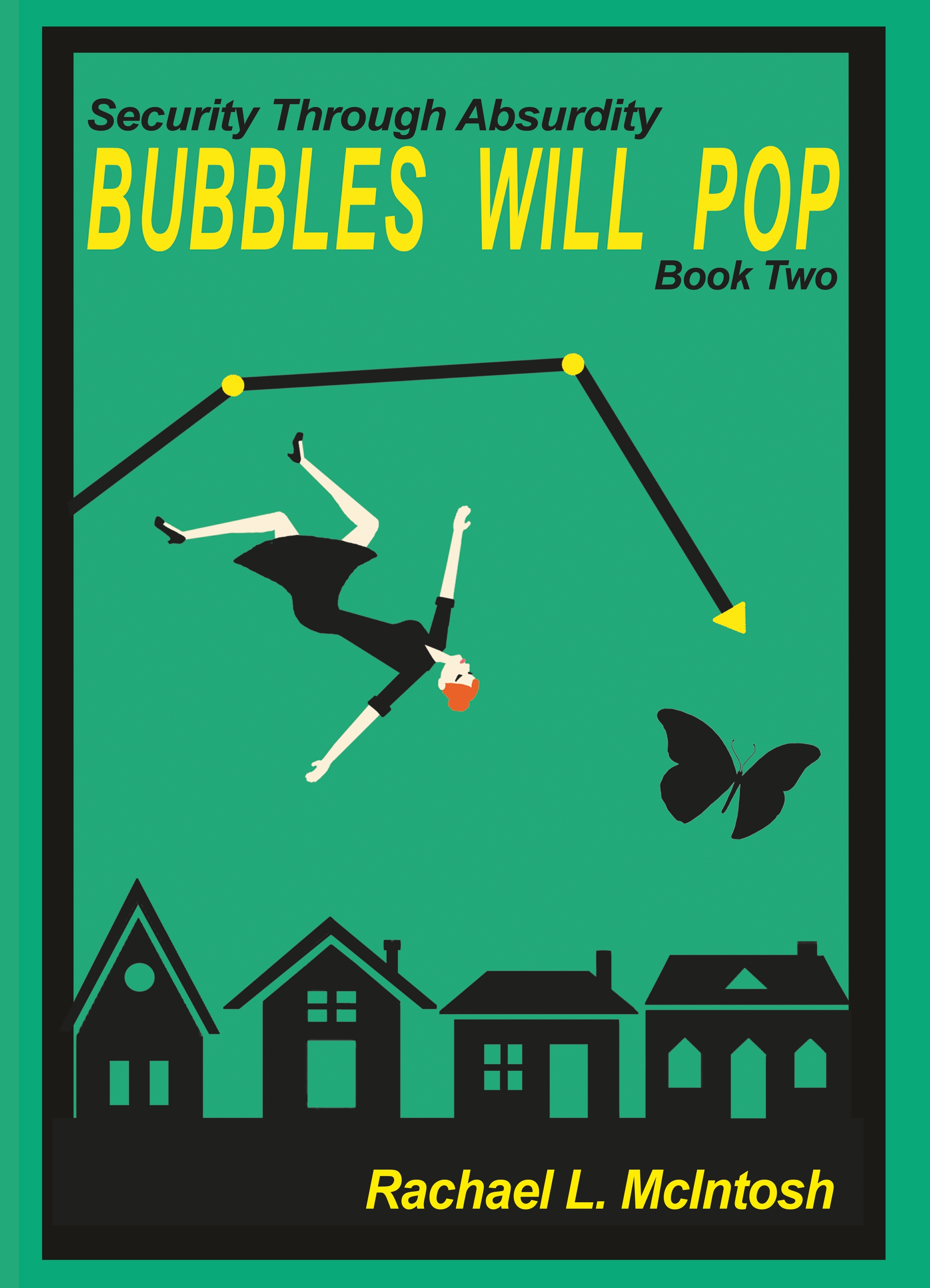Security Through Absurdity: Bubbles Will Pop  by  Rachael L. McIntosh