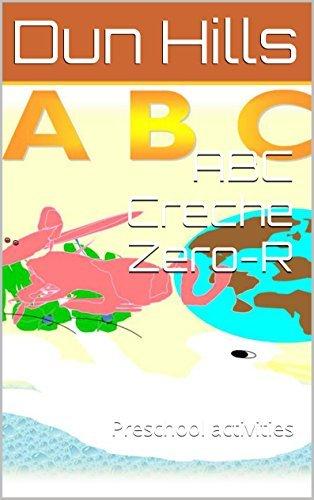 ABC Creche Zero-R: Preschool activities (WorkBook and Classwork for Grade Zero to Grade R 0)  by  Dun Hills