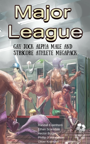 Major League: Gay Jock Alpha Male and Str8core Athlete Megapack  by  Randall Eisenhorn