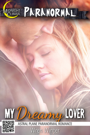 My Dreamy Lover (Astral Plane Paranormal Romance) Wren Winter
