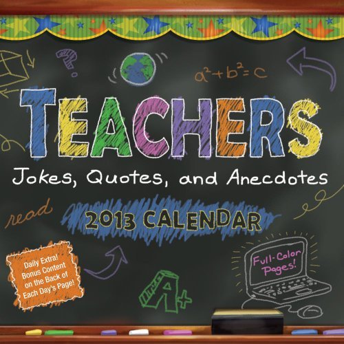 Teachers 2013 Day-To-Day Calendar: Jokes, Quotes, and Anecdotes Andrews McMeel Publishing