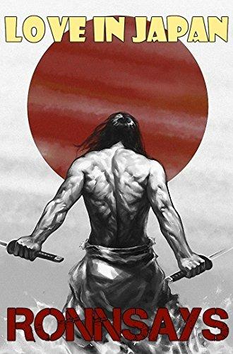Love in Japan (Unabridged Version): Ronn Says