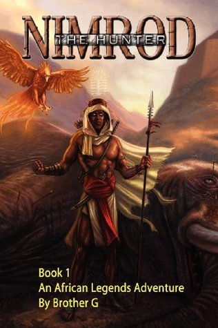 Nimrod The Hunter Book 1  by  Brother G