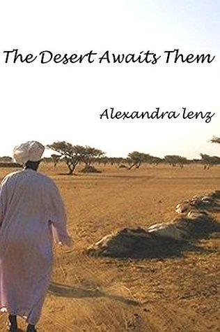 The Desert Awaits Them Alexandra Lenz