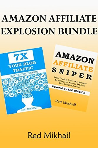 Amazon Affiliate Explosion Bundle: Make Money As An Amazon Associate and Get Traffic To Your Website Red Mikhail