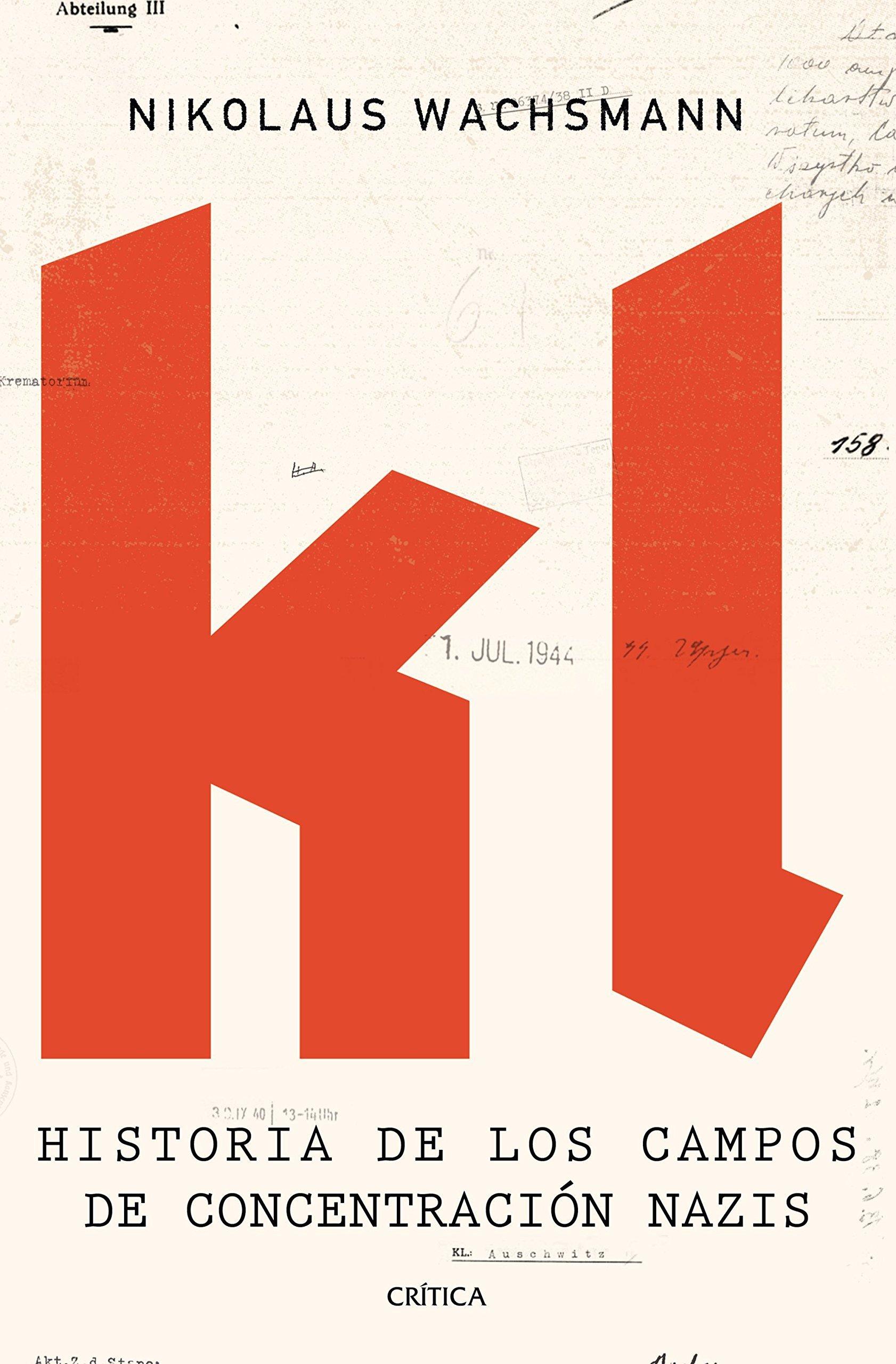 KL: Historia de los campos de concentración nazis Nikolaus Wachsmann