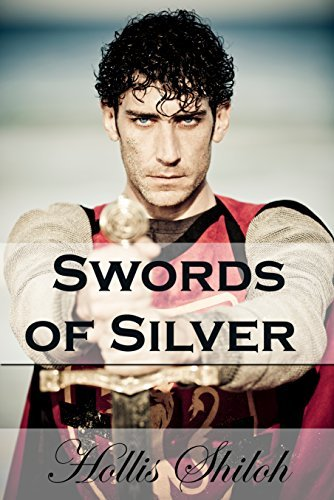Swords of Silver (Holin and Kale, #2) Hollis Shiloh