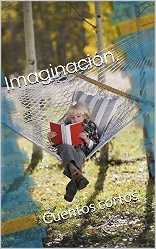 Imaginación.: Cuentos cortos  by  Yazmin Farrera