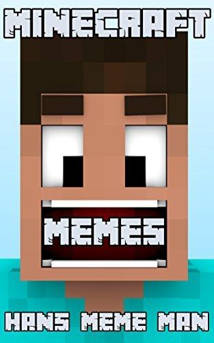 Minecraft Memes  by  Hans Meme Man