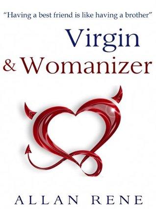 Virgin and Womanizer Allan Rene
