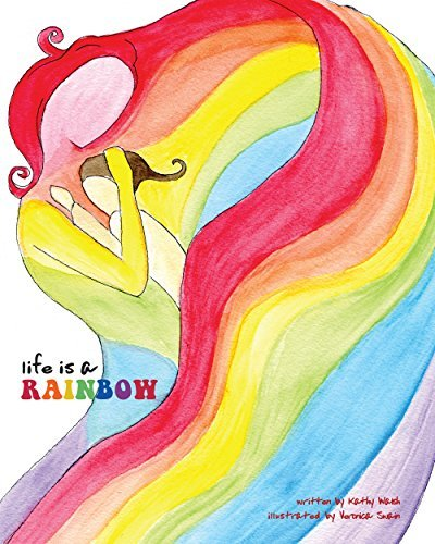 Life is a Rainbow Kathy Walsh