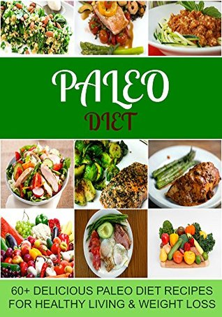 Paleo Diet: 60+ Delicious Paleo Diet Recipes for Healthy Living & Weight Loss:  by  Kristi Cooper