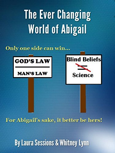 The Ever Changing World of Abigail  by  Laura  Sessions