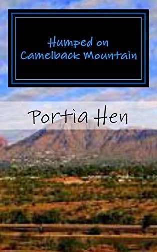 Humped on Camelback Mountain (This Old Whore Book 3)  by  Portia Hen