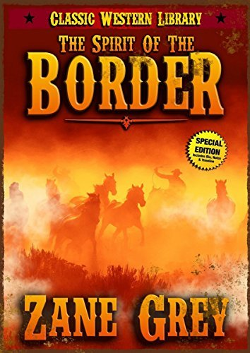 The Spirit Of The Border:  by  Zane Grey