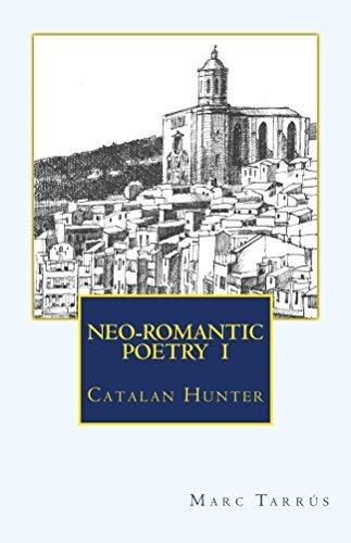 NEO-ROMANTIC POETRY Vol.I. Catalan Hunter  by  Marc Tarrús