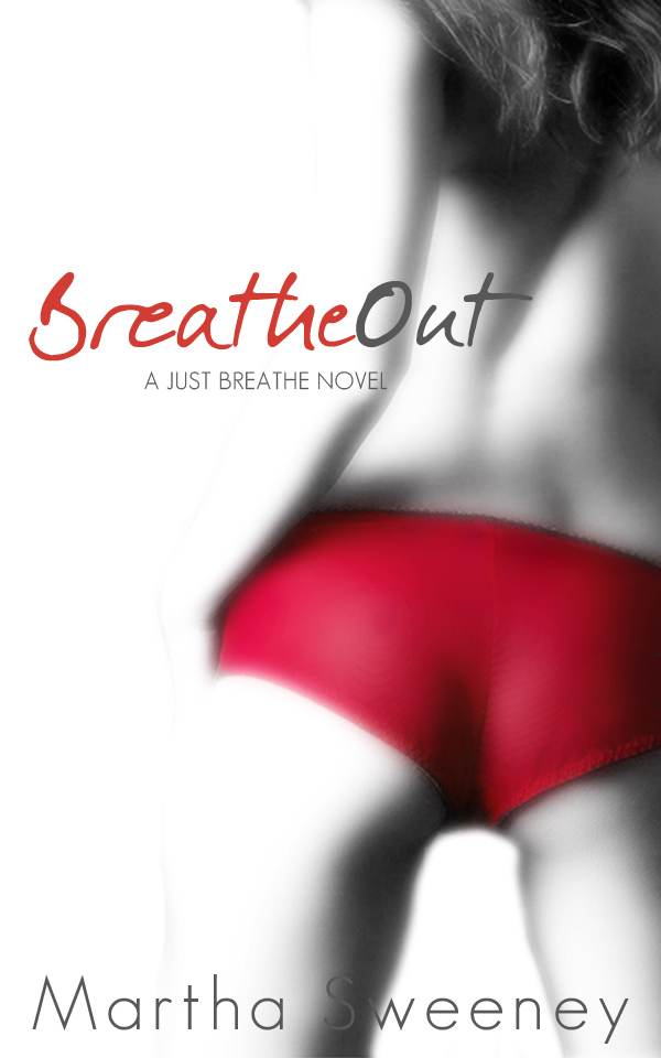 Breathe Out (Just Breathe, #2)  by  Martha Sweeney