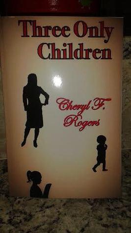 Three Only Children Cheryl F Rogers