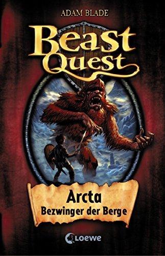 Beast Quest 3 - Arcta, Bezwinger der Berge  by  Adam Blade