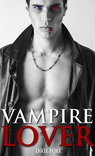 Vampire Lover: Paranormal Vampire Billionaire Erotic Romance (Slayers Series Book 1)  by  Dixie Foxx