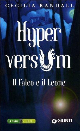 Il Falco e il Leone (Hyperversum, #2)  by  Cecilia Randall