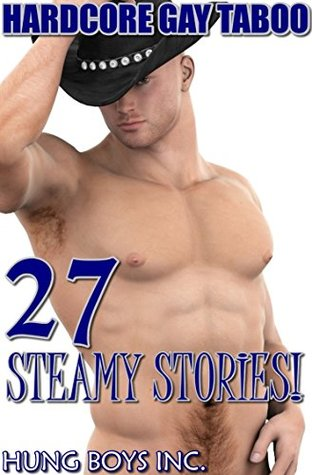 GAY TABOO - 27 STEAMY STORIES!  by  HUNG BOYS INC.