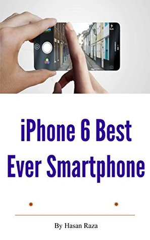 iPhone 6 Best Ever Smartphone  by  Hasan Raza